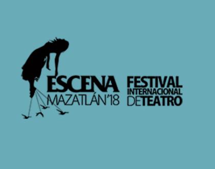 Escena Mazatlán 2018 Festival Internacional de Teatro